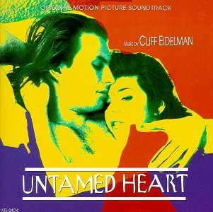 Untamed Heart Soundtrack Music By Cliff Eidelman
