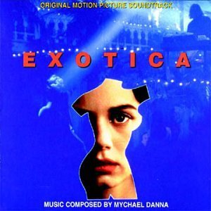 Exotica Soundtrack Music By Mychael Danna
