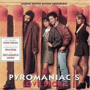 Pyromaniac's Love Story Soundtrack Music By Rachel Portman