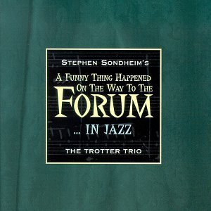 Sondheim Trotter Trio Funny Thing Happened On The Wa Hdcd