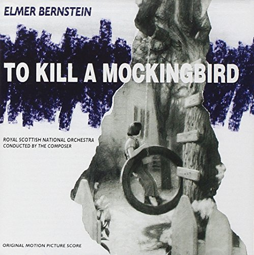 Elmer Bernstein To Kill A Mockingbird Music By Elmer Bernstein