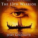 Jerry Goldsmith Thirteenth Warrior Music By Jerry Goldsmith