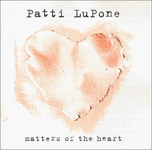 Patti Lupone Matters Of The Heart
