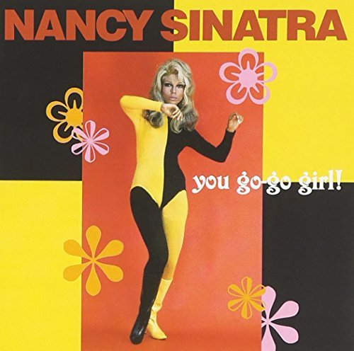 Nancy Sinatra You Go Go Girl