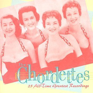 Chordettes 25 All Time Greatest Recording