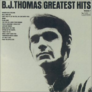 B.J. Thomas Vol. 1 Greatest Hits