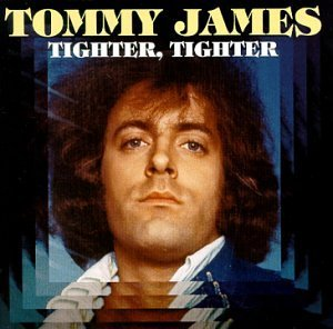Tommy James Tighter Tighter