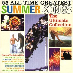 Ultimate Collection 25 All Time Greatest Summer So Ultimate Collection