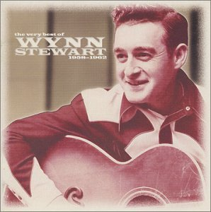 Wynn Stewart 1958 62 Very Best Of Wynn Stew