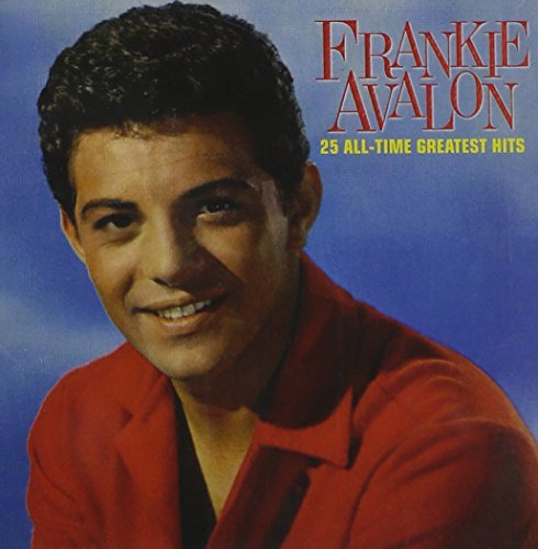 Frankie Avalon 25 All Time Greatest Hits