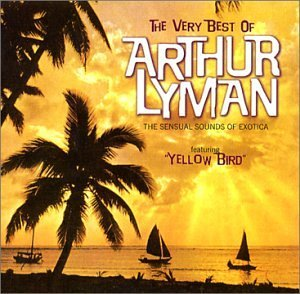 Arthur Lyman Very Best Of Arthur Lyman