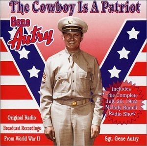 Gene Autry Cowboy Is A Patriot 2 CD