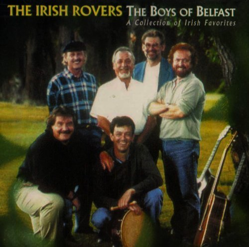 Irish Rovers Boys Of Belfast Collection Of