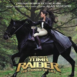 Tomb Raider Cradle Of Life Score Music By Alan Silvestri
