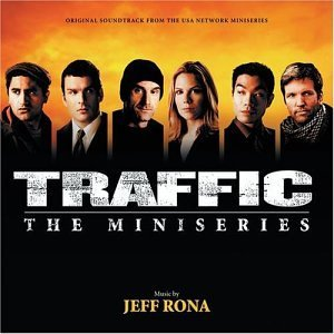 Traffic The Miniseries Tv Score Music By Jeff Rona