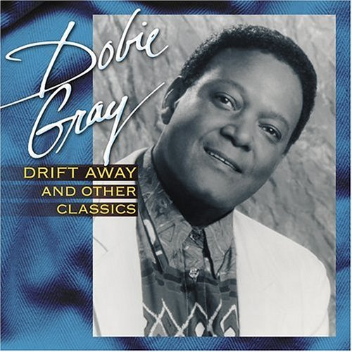 Dobie Gray Drift Away & Other Classics