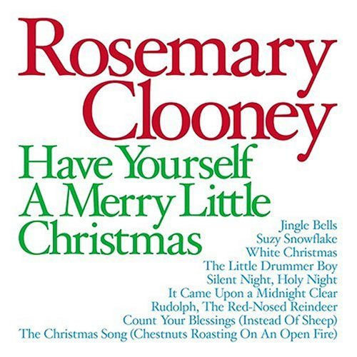 Rosemary Clooney Have Yourself A Merry Little C