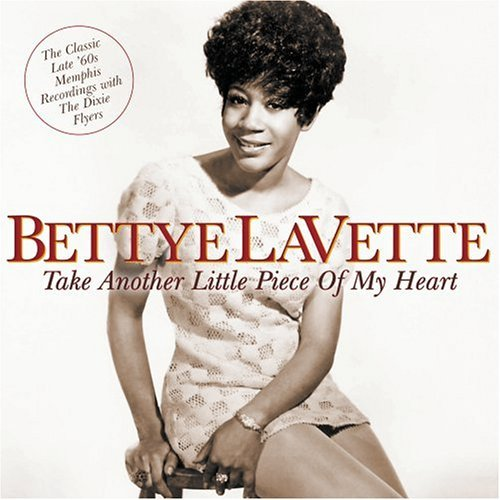 Bettye Lavette Take Another Little Piece Of M