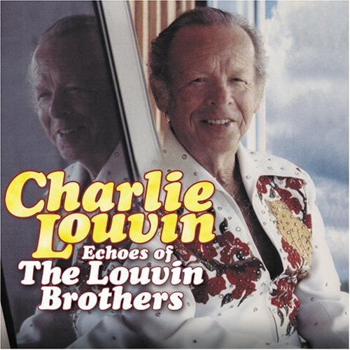 Charlie Louvin Echoes Of The Louvin Brothers