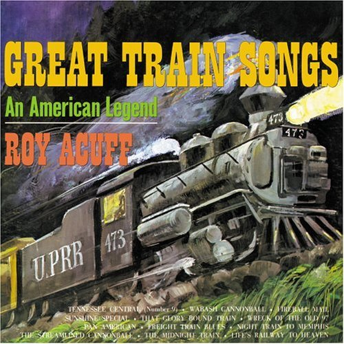 Roy Acuff Great Train Songs