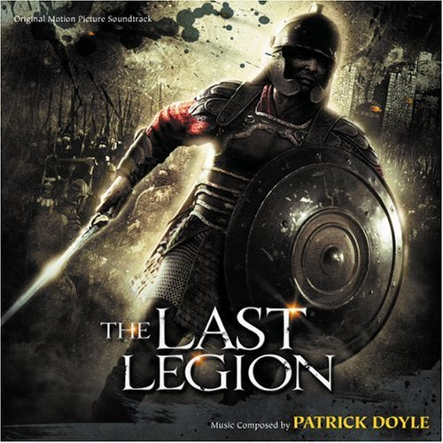 Various Artists Last Legion Music By Patrick Doyle