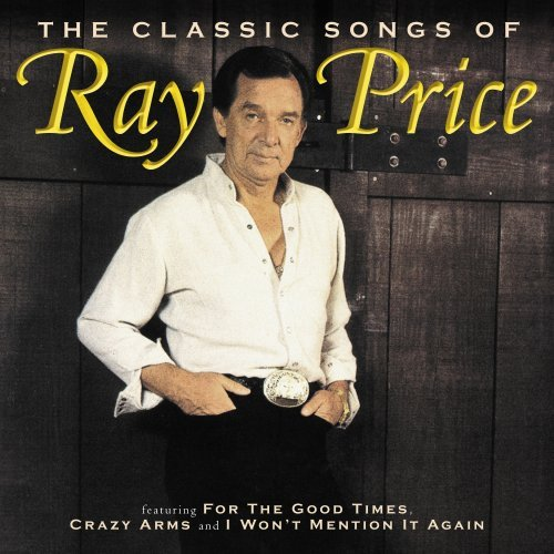 Ray Price Classic Songs Of Ray Price