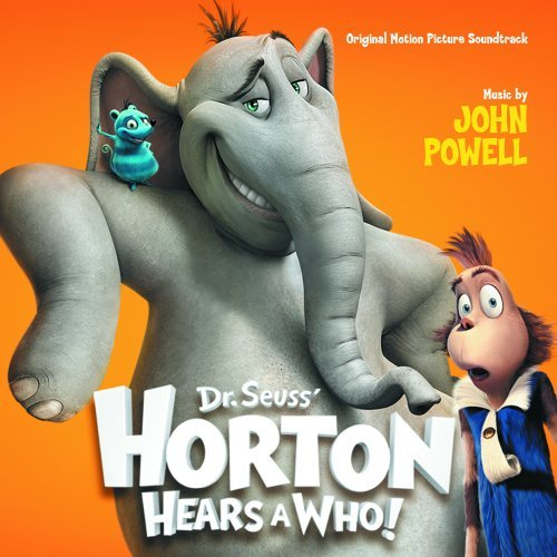 Dr. Seuss' Horton Hears A Who! Soundtrack Music By John Powell