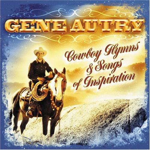 Gene Autry Cowboy Hymns & Inspiration