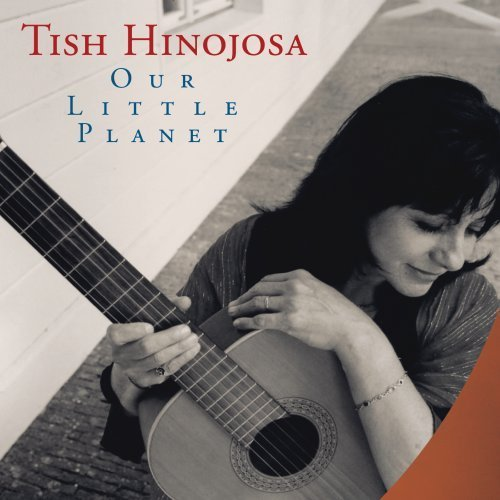Tish Hinojosa Our Little Planet
