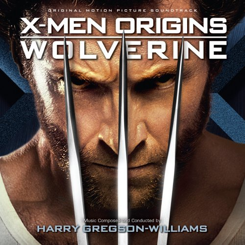 Harry Gregson William X Men Origins Wolverine Music By Harry Gregson William