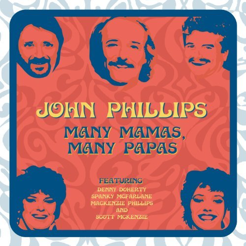 John Phillips Many Mamas Many Papas