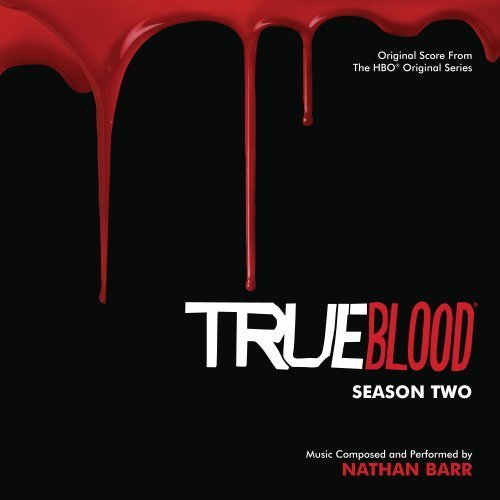 True Blood Season Two Soundtrack Music By Nathan Barry