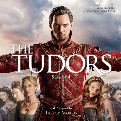Tudors Season 4 Soundtrack Music By Trevor Morris