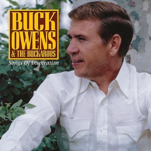 Buck & His Buckaroos Owens Songs Of Inspiration
