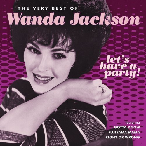 Wanda Jackson Let's Have A Party Very Best