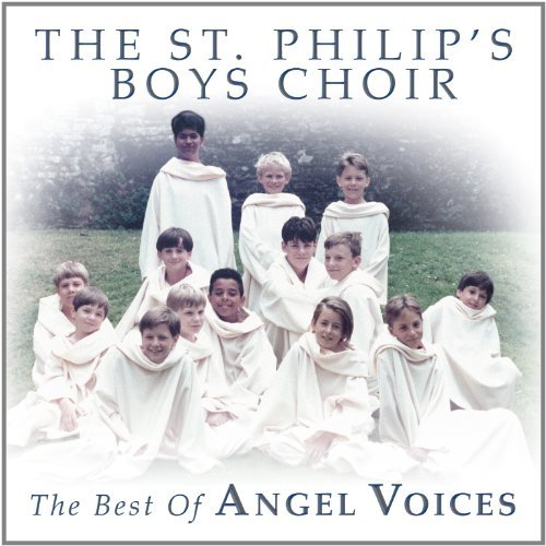 St. Philips Boys Choir Best Of Angel Voices