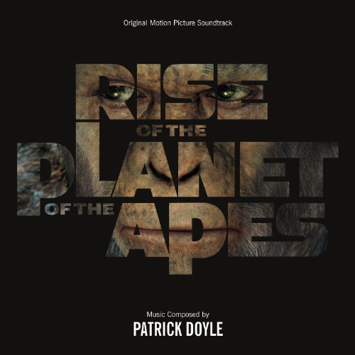 Patrick Doyle Rise Of The Planet Of The Apes Music By Patrick Doyle