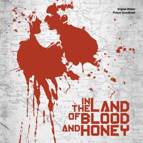 Various Artists In The Land Of Blood & Honey Music By Gabriel Yared