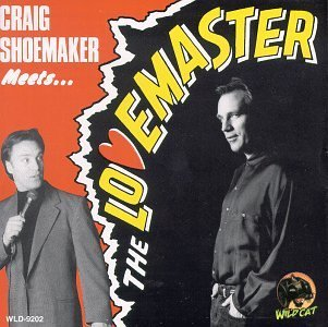 Craig Shoemaker Meets The Lovemaster