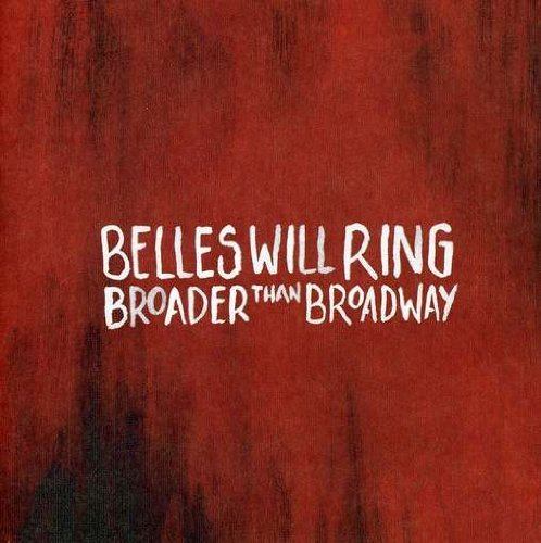 Belles Will Ring Broader Than Broadway Import Aus