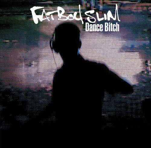 Fatboy Slim Dance Bitch Import Aus