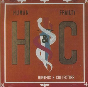 Hunters & Collectors Human Frailty Import Aus