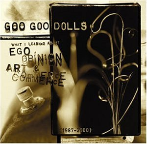 Goo Goo Dolls Ego Opinion Art & Commerce