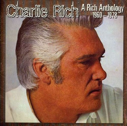 Charlie Rich Rich Anthology 1959 1978 Explicit Version