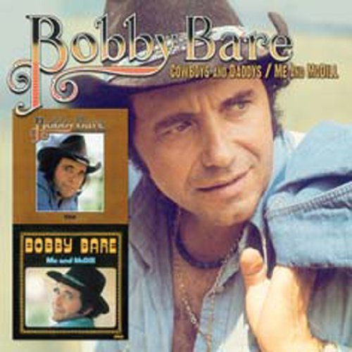 Bobby Bare Cowboys & Daddys Me & Mcdill (