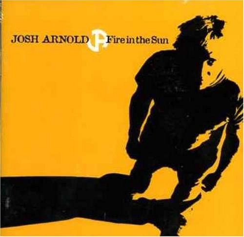 Josh Arnold Fire In The Sun Import Aus