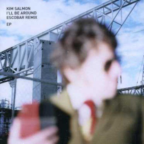 Kim Salmon I'll Be Around Import Aus