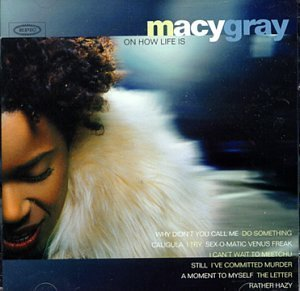 Macy Gray On How Life Is Import Aus Incl. Bonus Track