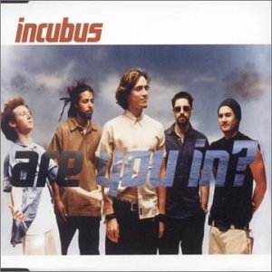 Incubus Are You In? Import