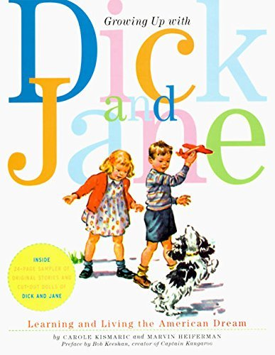 Carole Kismaric Growing Up With Dick And Jane Learning And Living The American Dream